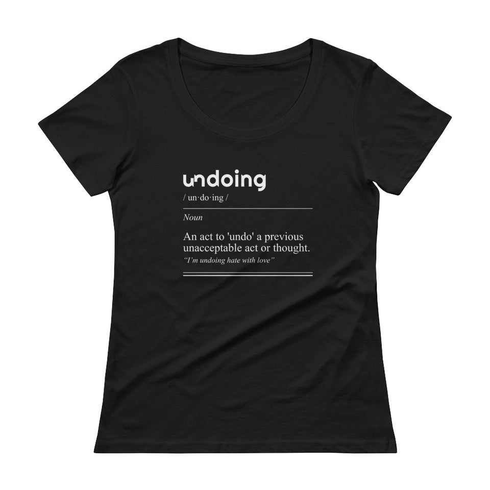 Undoing Definition Tee Version 2 - Ladies' Scoop Neck T-Shirt