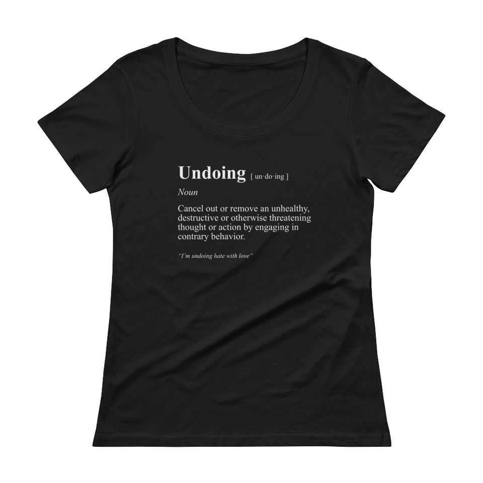 Undoing Definition Tee Version 3 - Ladies' Scoop Neck T-Shirt