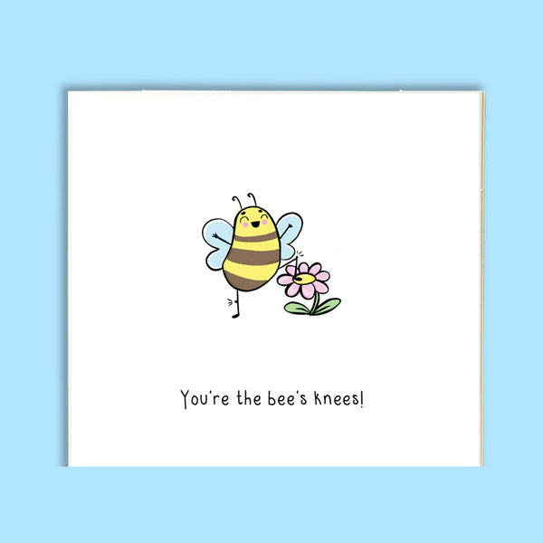 You're the bee's knees!