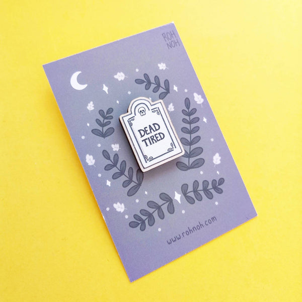 Dead Tired - Wooden Pin Badge - 2.5cm