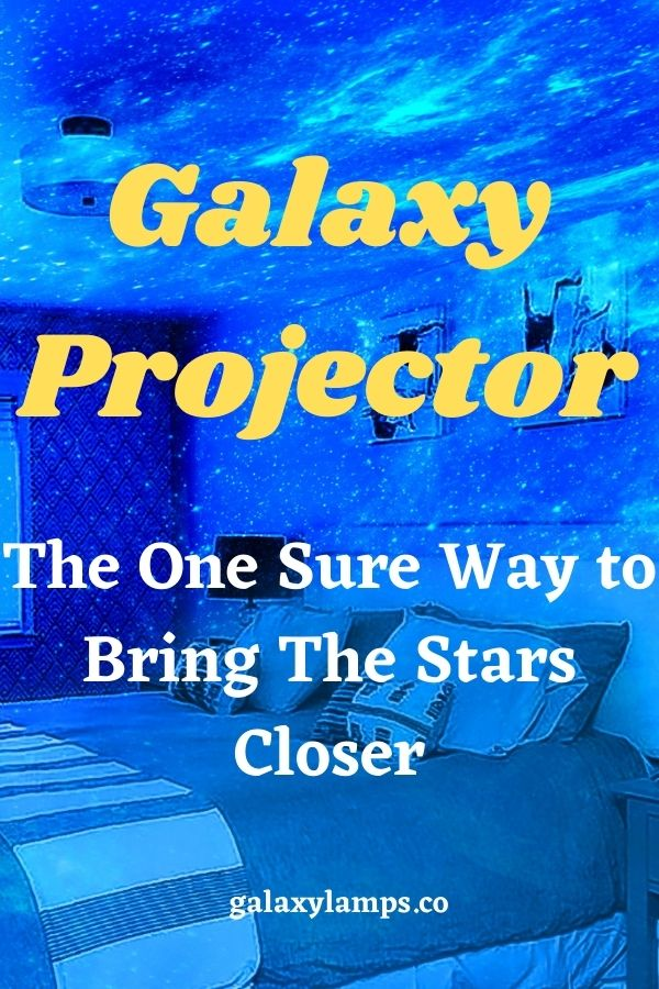 Galaxy Projector The One Sure Way to Bring The Stars Closer #galaxyprojector #galaxystarprojector