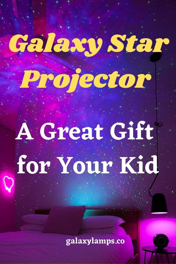 Galaxy Star Projector - A Great Gift for Your Kid #galaxystarprojector #galaxyprojector