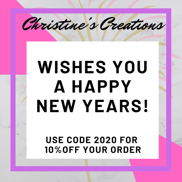 Christine's Creations Welcome's 2020!