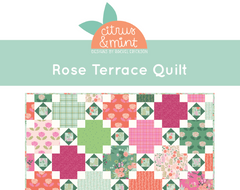 Rose Terrace Quilt Pattern by Rachel Erickson