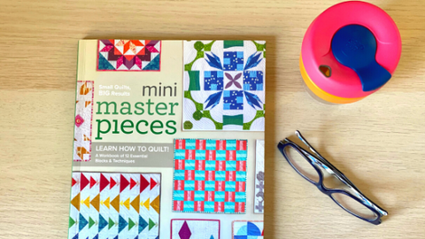Mini master pieces - learn how to quilt