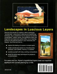 Accidental Landscapes | Karen Eckmeier of The Quilted Lizard
