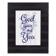 God Gave Me You Black Beaded Board 5 x 7 Table Top and Wall Photo Frame