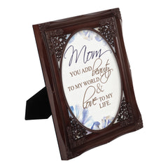 Mom You Add Beauty to My World Mahogany Floral Cutout 8 x 10 Table Top and Wall Photo Frame