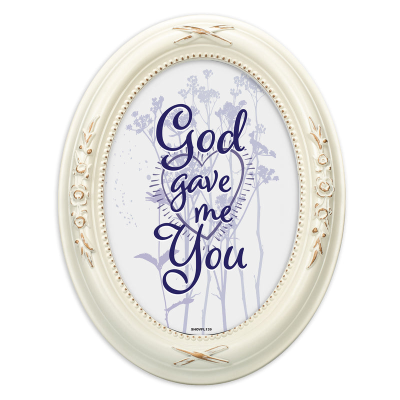 He Gave Me You Distressed Ivory Floral 5 x 7 Oval Table and Wall Photo Frame