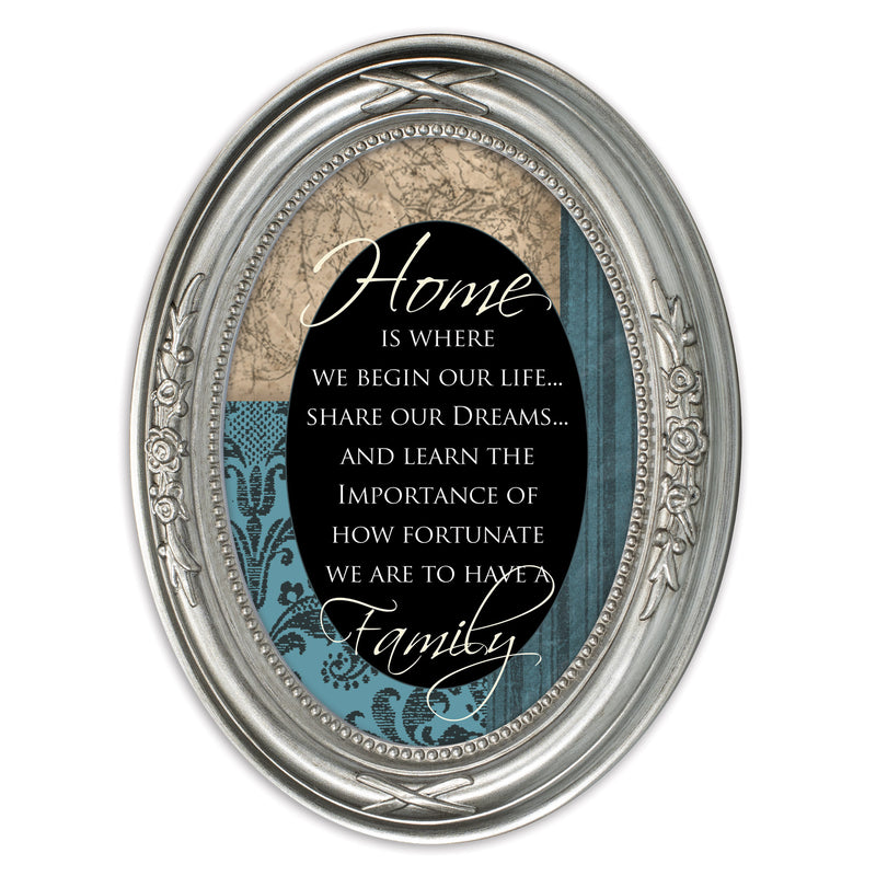 Home Is Where We Begin Life Brushed Silver Floral 5 x 7 Oval Table and Wall Photo Frame