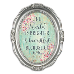 You Make The World Bright Brushed Silver Wavy 5 x 7 Oval Table Top and Wall Photo Frame