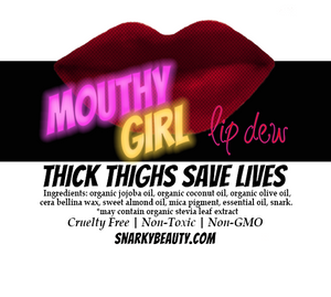 Thick Thighs Save Lives Mouthy Girl lipdew
