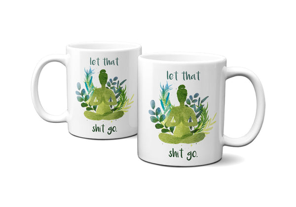 lets that shit go - Kaffeetasse mit Spruch - Kaffeebecher