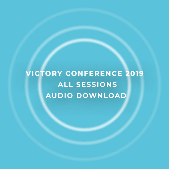 Victory Conference 2019 | All Sessions | Audio