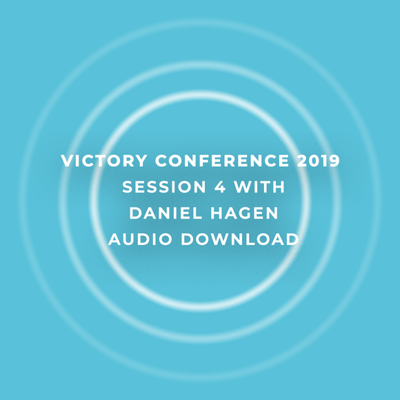 Victory Conference 2019 | Session 4 | Daniel Hagen | Audio