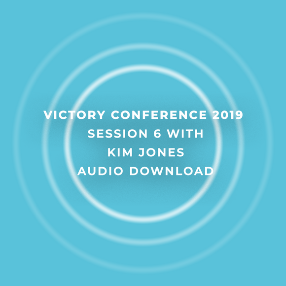Victory Conference 2019 | Session 6 | Kim Jones | Audio