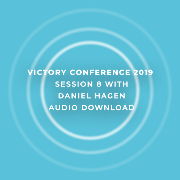 Victory Conference 2019 | Session 8 | Daniel Hagen | Audio