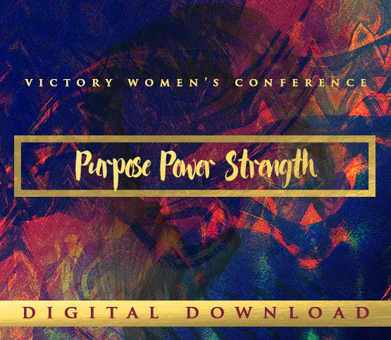 Victory Women's Conference - Purpose, Power, Strength