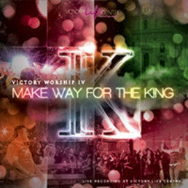 Make Way for the King - Victory Worship IV CD