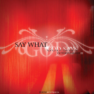 Say What God Says - Victory Worship III CD