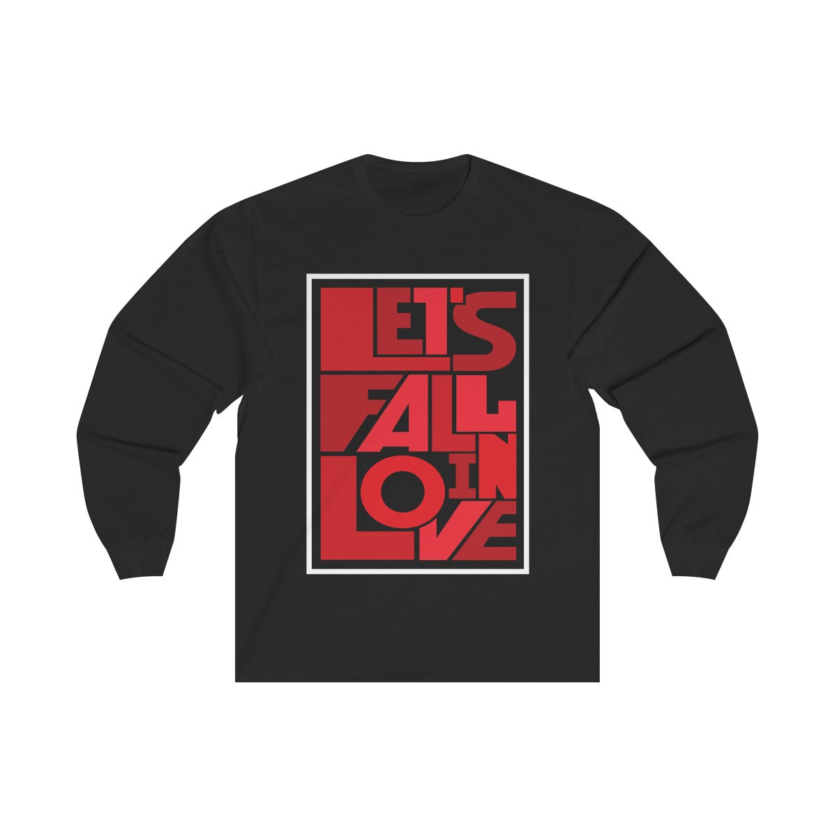 Lets Fall In Love Unisex Long Sleeve Shirt