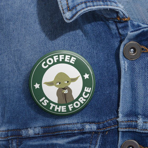 Coffee Is The Force Starbucks Yoda Funny Pin (2 sizes)