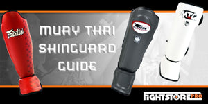 Muay Thai Shin Guard Guide