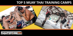 TOP 5 MUAY THAI TRAINING CAMPS IN THAILAND