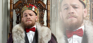 CONOR MCGREGOR - KING OF DUBLIN, HEIR TO THE THRONE