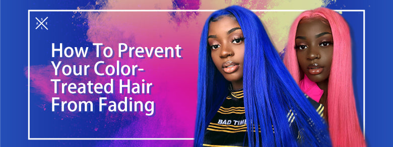 How To Prevent Your Color-Treated Hair From Fading