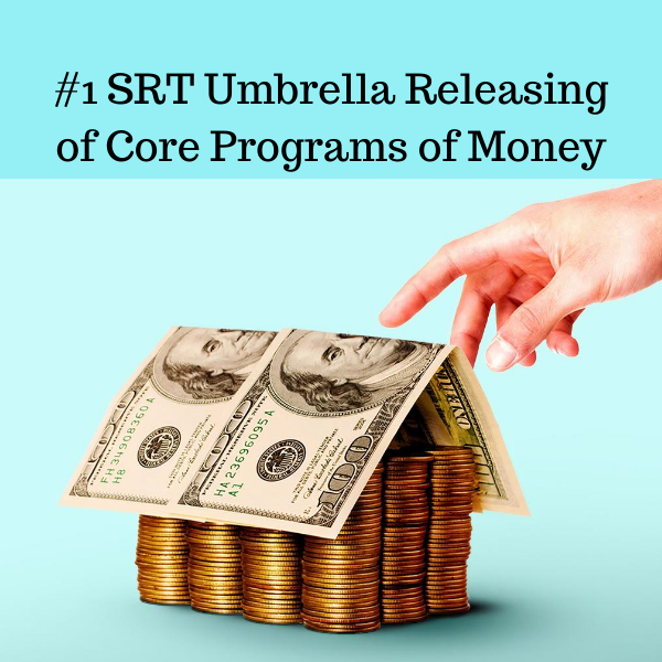 #1 Umbrella SRT releasing Core Programs related to money