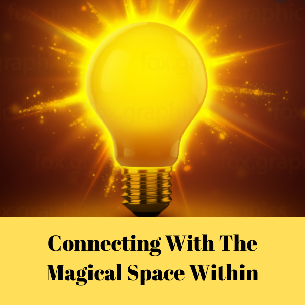Connect with Your Magical Space Within - Key#1