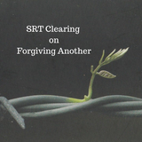 SRT Clearing - What does it take to forgive another?