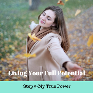 Day 5 - Living Your Full Potential - My True Power