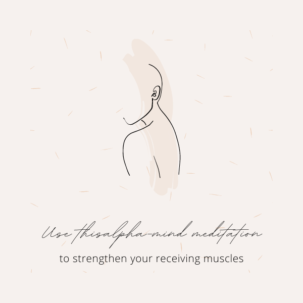 12 minute meditation to strengthen your receiving muscles