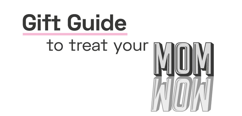 Mother's Day Gift Guide: a sure way to give mom a great day!