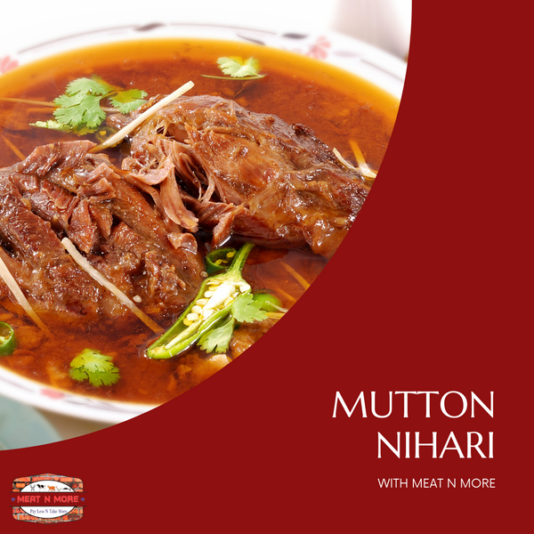 MUTTON NIHARI WITH MEAT N MORE