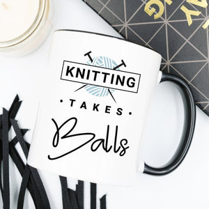 Knitting Takes Balls - Knitting Coffee Mug, - Grandpa's Ugly Blanket