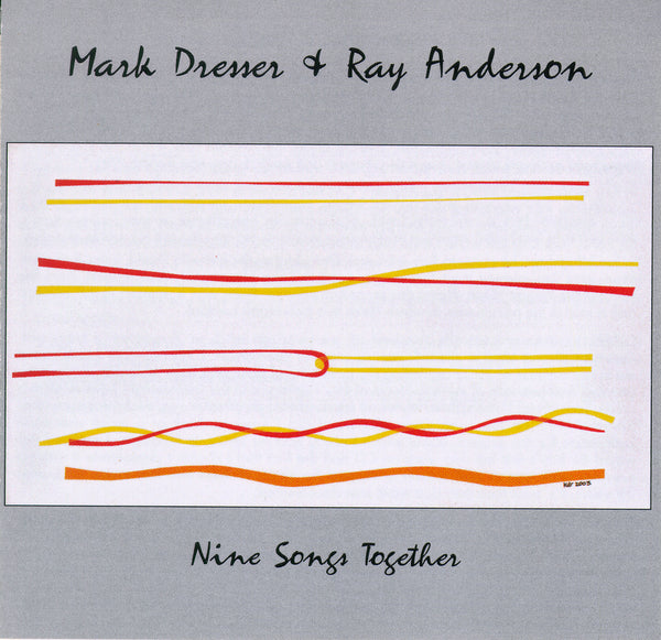 Mark Dresser & Ray Anderson - Nine Songs Together - CIMP 295