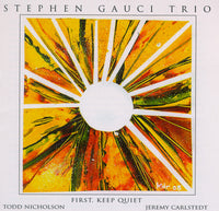 Stephen Gauci Trio - First, Keep Quiet - CIMP 326