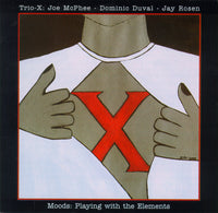 Trio - X: Joe McPhee - Dominic Duval - Jay Rosen - Moods: Playing with the Elements - CIMP328