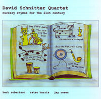 David Schnitter Quartet - Nursery Rhymes for the 21st Century - CIMP 399