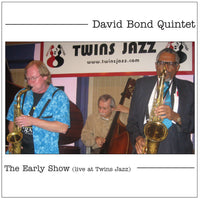David Bond Quintet - The Early Show (live at Twins Jazz) - CIMPoL 5004