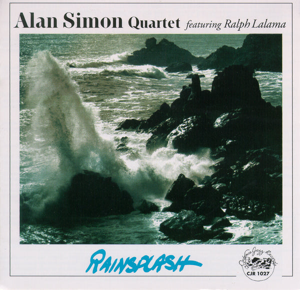 Alan Simon Quartet featuring Ralph Lalama - Rainsplash - CJR 1027