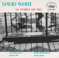 David White - All Stories Are True - CJR 1057