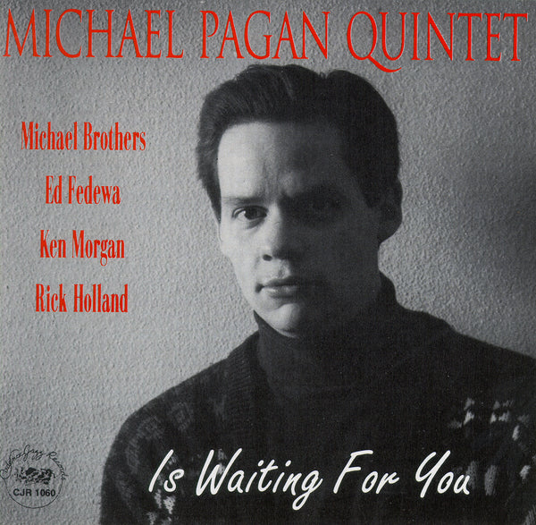 Michael Pagan Quintet - Is Waiting For You - CJR 1060
