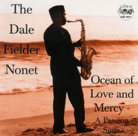 The Dale Fielder Nonet - Ocean of Love and Mercy - A Passion Suite - CJR 1071