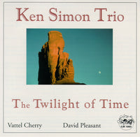 Ken Simon Trio - The Twilight of Time - CJR 1082