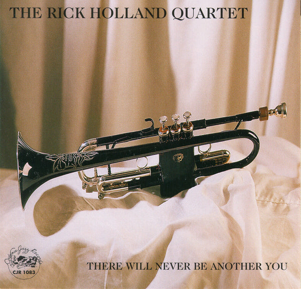 The Rick Holland Quartet - There Will Never Be Another You - CJR 1083