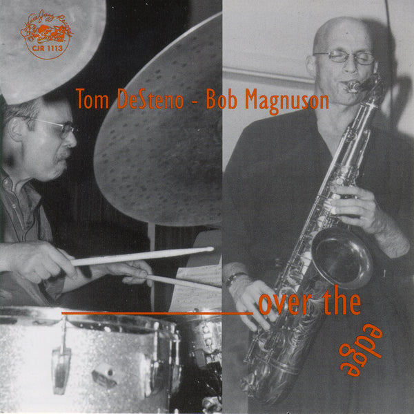 Tom Desteno - Bob Magnuson - Over The Edge - CJR 1113